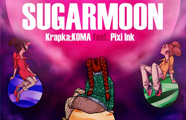 """""""Sugar Moon"""" - колаборація електронщиць Krapka;KOMA з ірландкою Pixi Ink"""