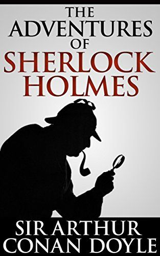 The Adventures of Sherlock Holmes by A Conan Doyle
