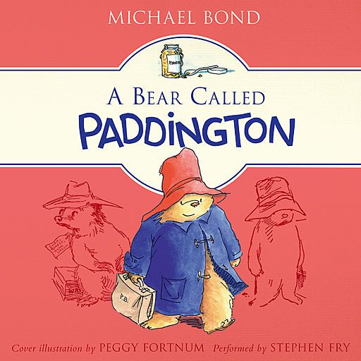 A Bear Called Paddington by M Bond